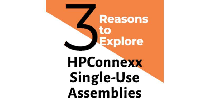 3 Reasons to Explore Single-Use Assemblies